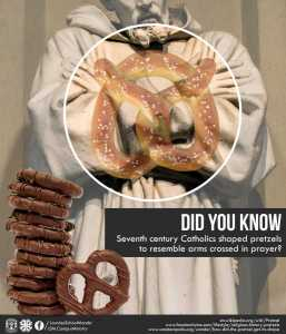 Seventh century Catholics shaped pretzels to resemble arms crossed in prayer