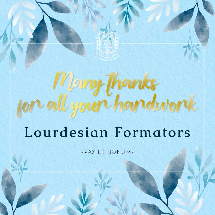 Many thanks for all your hard work Lourdesian Formators